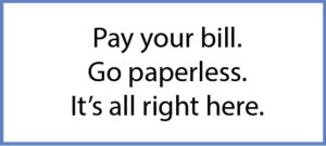 Paperless Billing is Available
