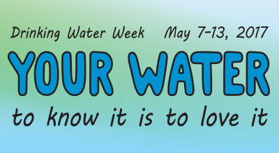 Drinking Water Week 2017- To Know It Is To Love It